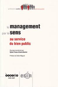 Le management par le sens, au service du bien public.